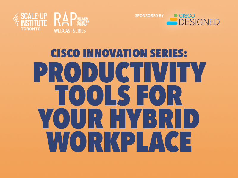 Cisco Innovation Series: Productivity Tools for Your Hybrid Workplace Image
